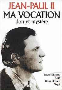Jean-Paul II, Ma vocation, don et mystère, couverture
