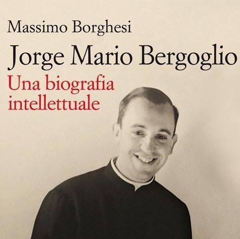 Massimo Borghesi, Jorge Mario Bergoglio. Une biographie intellectuelle @ Jaca Book