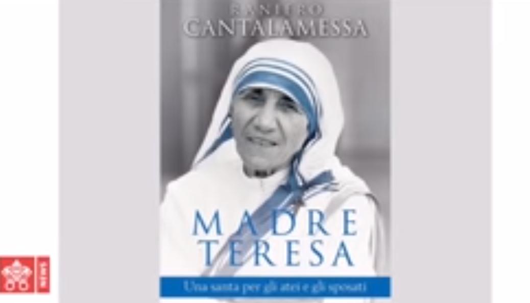 Mère Teresa, ouvrage du p. Cantalamessa, capture Vatican News